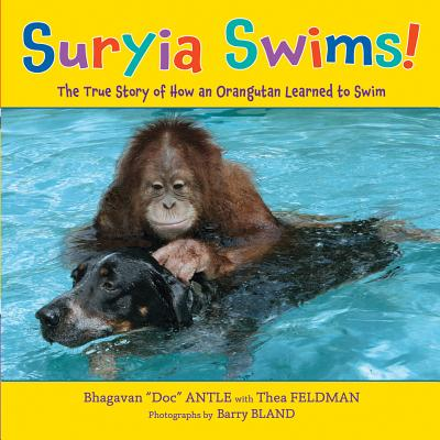 Suryia Swims!: The True Story of How an Orangutan Learned to Swim Cover Image
