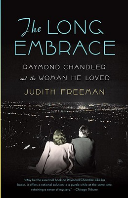 The Long Embrace: Raymond Chandler and the Woman He Loved Cover Image