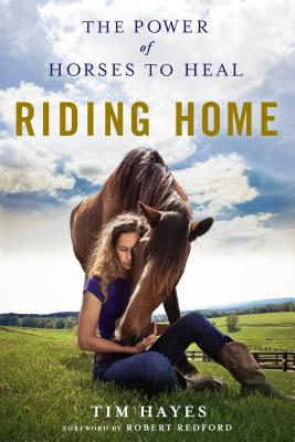 Riding Home: The Power of Horses to Heal Cover Image