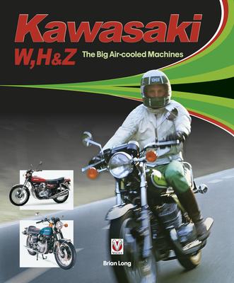 Kawasaki W, H & Z - The Big Air-Cooled Machines Cover Image