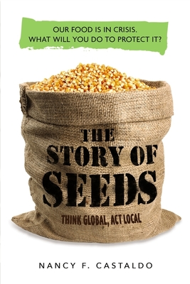 The Story of Seeds: Our food is in crisis. What will you do to protect it? Cover Image