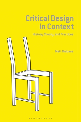 Critical Design in Context: History, Theory, and Practice Cover Image