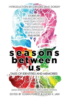 Seasons Between Us: Tales of Identities and Memories (Laksa Anthology Series: Speculative Fiction) Cover Image