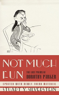 Not Much Fun: The Lost Poems of Dorothy Parker Cover Image