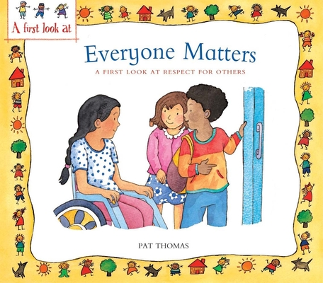Everyone Matters: A First Look at Respect for Others (First Look At...Series) Cover Image