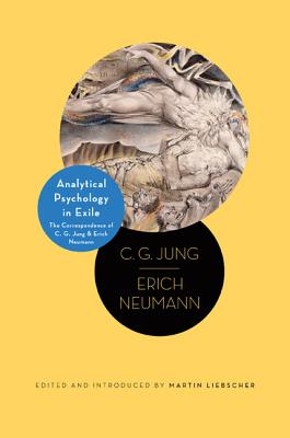 Analytical Psychology in Exile: The Correspondence of C. G. Jung and Erich Neumann (Philemon Foundation #10) Cover Image