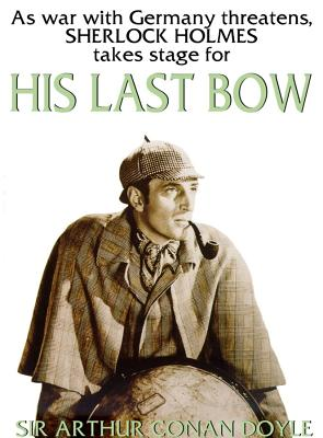 His Last Bow: Some Reminiscences of Sherlock Holmes Cover Image