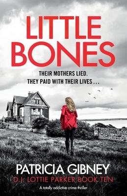 Little Bones: A totally addictive crime thriller Cover Image