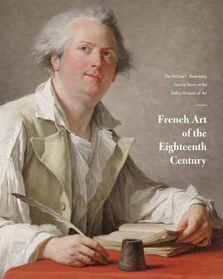 French Art of the Eighteenth Century: The Michael L. Rosenberg Lecture Series at the Dallas Museum of Art Cover Image