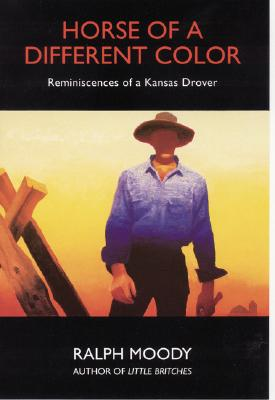Horse of a Different Color: Reminiscences of a Kansas Drover Cover Image