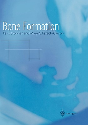 Bone Formation (Topics in Bone Biology #1) Cover Image