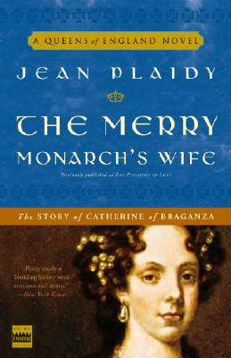 The Merry Monarch's Wife: The Story of Catherine of Braganza (A Queens of England Novel #9) Cover Image