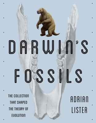 Darwin's Fossils: The Collection That Shaped the Theory of Evolution Cover Image