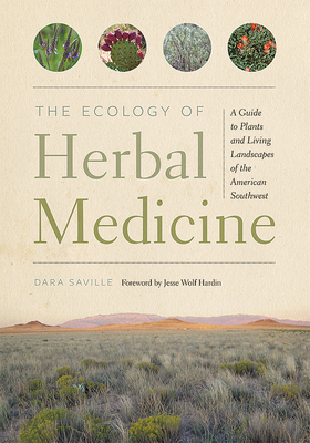 The Ecology of Herbal Medicine: A Guide to Plants and Living Landscapes of the American Southwest Cover Image