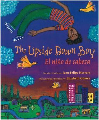 The Upside Down Boy / El Niño de Cabeza (Rise and Shine) Cover Image