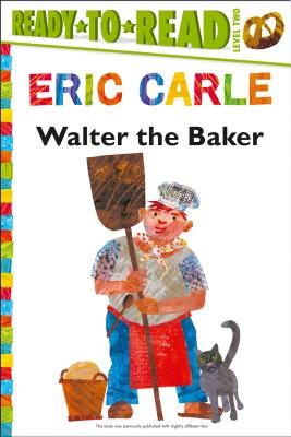 Cover for Walter the Baker/Ready-to-Read Level 2 (The World of Eric Carle)