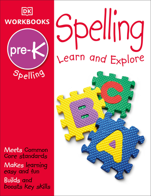 DK Workbooks: Spelling, Pre-K: Learn and Explore Cover Image