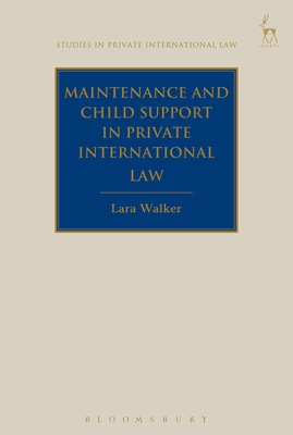 Maintenance and Child Support in Private International Law (Studies in Private International Law #17) Cover Image