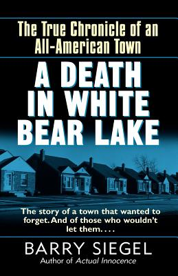 A Death in White Bear Lake: The True Chronicle of an All ...