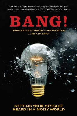 Bang!: Getting Your Message Heard in a Noisy World Cover Image