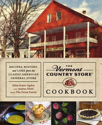 The Vermont Country Store Cookbook: Recipes, History, and Lore from the Classic American General Store Cover Image