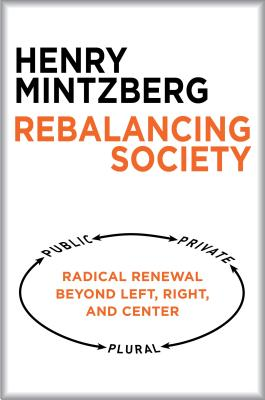 Rebalancing Society: Radical Renewal Beyond Left, Right, and Center Cover Image