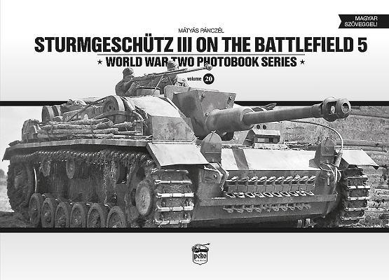 Sturmgeschütz III On The Battlefield 5 (World War Two Photobook #20) Cover Image