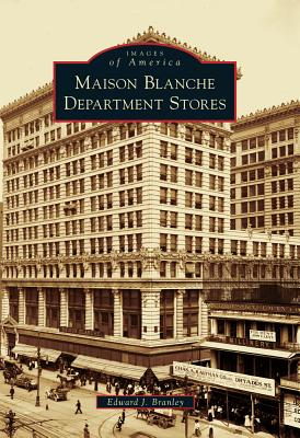 Maison Blanche Department Stores (Images of America (Arcadia Publishing)) Cover Image