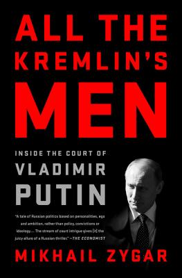 All the Kremlin's Men: Inside the Court of Vladimir Putin Cover Image