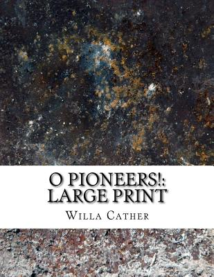 O Pioneers!: Large Print Cover Image