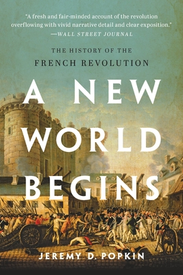 A New World Begins: The History of the French Revolution Cover Image