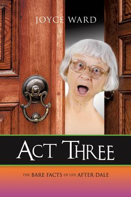 Act Three: The Bare Facts of Life After Dale Cover Image