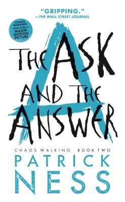 The Ask and the Answer (Reissue with bonus short story): Chaos Walking: Book Two Cover Image