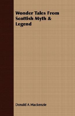Wonder Tales from Scottish Myth & Legend cover