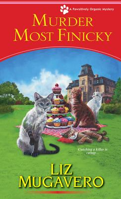 Murder Most Finicky (A Pawsitively Organic Mystery #4) Cover Image