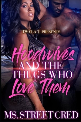 Hoodwives & The Thugs Who Love Them Cover Image