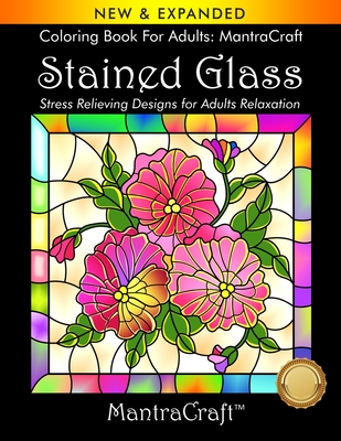 Coloring Book For Adults: MantraCraft: Stained Glass: Stress Relieving Designs for Adults Relaxation Cover Image