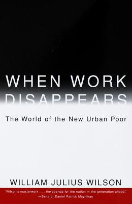 When Work Disappears: The World of the New Urban Poor Cover Image