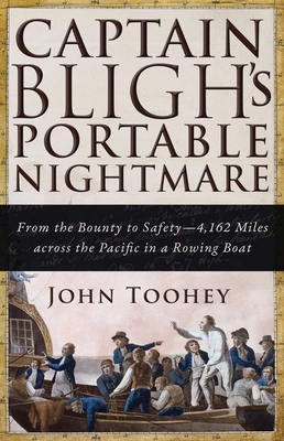 Captain Bligh's Portable Nightmare: From the Bounty to Safety—4,162 Miles across the Pacific in a Rowing Boat Cover Image