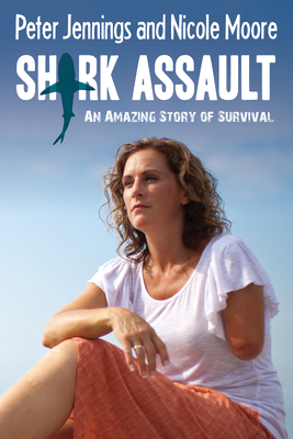Shark Assault: An Amazing Story of Survival Cover Image