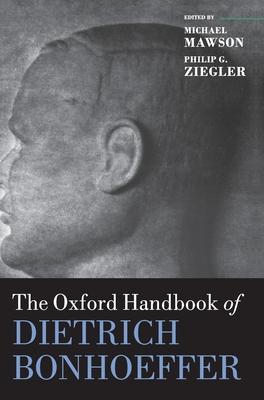 The Oxford Handbook of Dietrich Bonhoeffer (Oxford Handbooks) Cover Image