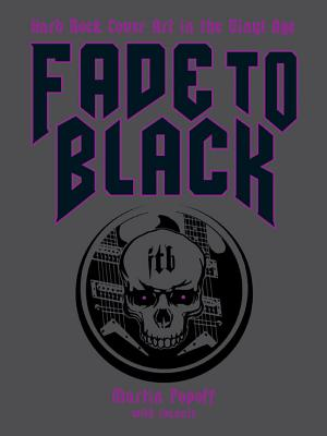 Fade to Black: Hard Rock Cover Art of the Vinyl Age Cover Image