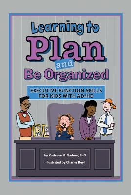 Learning to Plan and Be Organized: Enhancing Executive Function Skills in Kids with AD/HD Cover Image