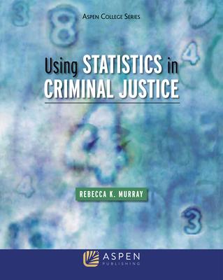 Using Statistics in Criminal Justice (Aspen College) Cover Image