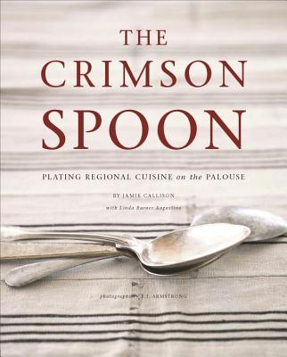 The Crimson Spoon: Plating Regional Cuisine on the Palouse Cover Image