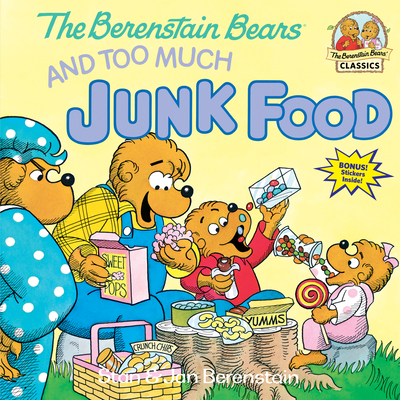 The Berenstain Bears and Too Much Junk Food (First Time Books(R)) Cover Image