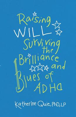 Raising Will: Surviving the Brilliance and Blues of ADHD Cover Image