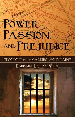 Power, Passion, and Prejudice: Shootout in the Galiuro Mountains Cover Image
