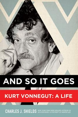 And So It Goes: Kurt Vonnegut: A Life Cover Image