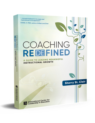 Coaching Redefined: A Guide to Leading Meaningful Instructional Growth Cover Image